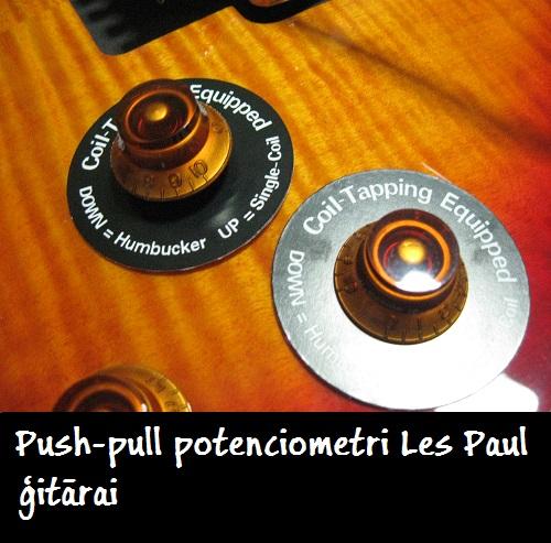 Push-pull potenciometrs Les Paul